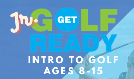 JUNIOR GET GOLF READY, AN INTRO TO GOLF: MONDAYS JUNE 7TH-AUGUST 2ND @ 930AM, NO CLASS JULY 5TH